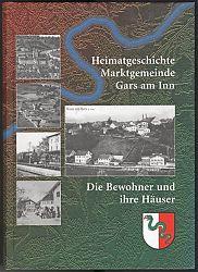 Heimatgeschichte Gars am Inn - Antiquariat Joseph Steutzger / Wasserburg am Inn