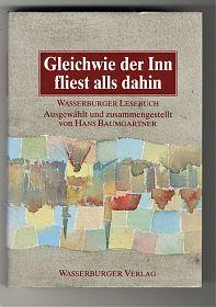 Hans Baumgartner : Gleichwie der Inn fliest alls dahin. Wasserburger Lesebuch. - Antiquariat Joseph Steutzger - https://ankauf-buecher-menchen.de - Buchankauf Wassserburg am Inn, Chiemgau & München und bayernweit