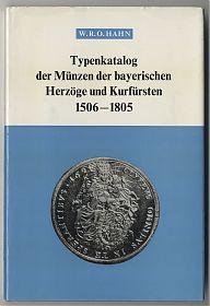 Hahn: Typenkatalog der Münzen der bayerischen Herzöge und Kurfürsten 1506-1805 / Antiquariat Steutzger