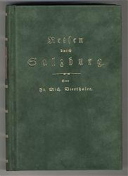 Vierthaler: Reisen durch Salzburg. - Reprint der Ausgabe 1799 / Antiquariat Steutzger
