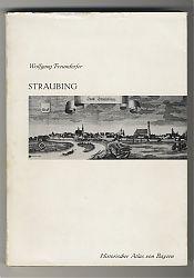 Freundorfer: Straubing (Historischer Atlas von Bayern) - Antiquariat Steutzger