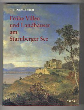 Gerhard Schober: Frühe Villen und Landhäuser am Starnberger See (Oreos Verlag), 1999 - Antiquariat Joseph Steutzger