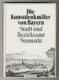 Hofmann/Mader: Kunstdenkmäler von Bayern: Stadt und Bezirksamt Neumarkt/Oberpfalz (Reprint 1982) - Antiquariat Joseph Steutzger
