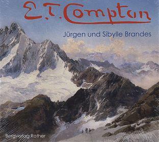 Jürgen/Sybille Brandes: Edward Theodore Compton. - Bergverlag Rother