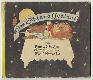 Hans Sachs / Karl Arnold : Das Schlaraffenland, Volksverband der Bücherfreunde, 1925 - Antiquariat Steutzger