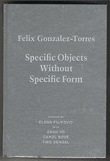 Elena Filipovic (Cur.) : Felix Gonzalez-Torres / Specific Objekts Without Specific Form - Antiquariat Steutzger