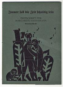 Margarete Hannsmann / Festschrift / Immer soll die Zeit schuldig sein / Hap Grieshaber - Antiquariat Steutzger